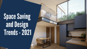Space Saving and Design Trends [2021]