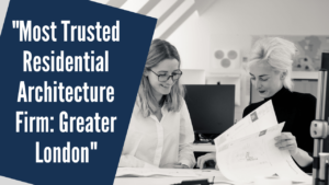 """""""Most Trusted Residential Architecture Firm: Greater London"""""""