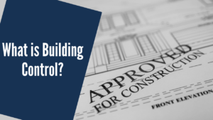 What is Building Control? All you need to know [UK]