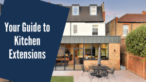 Your Guide to Kitchen Extensions