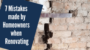 7 Mistakes Made by Homeowners when Renovating