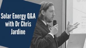 Solar Energy – Q&A with Dr Chris Jardine